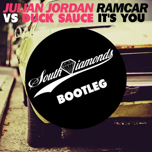 Julian Jordan vs Duck Sauce - It's You Ramcar (South Diamonds Bootleg)