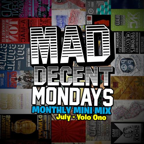 Mad Decent Monday Mini Mix (July)