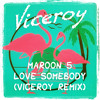 Maroon 5 - Love Somebody (Viceroy Remix)