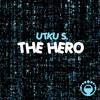 Utku S. - The Hero (Original Mix)