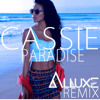 Cassie - Paradise (Alluxe Remix) FREE DOWNLOAD