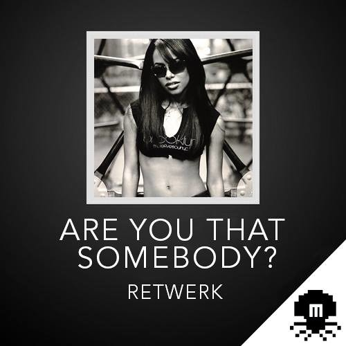 Aaliyah - Are You That Somebody (Moduloktopus #ReTwerk)