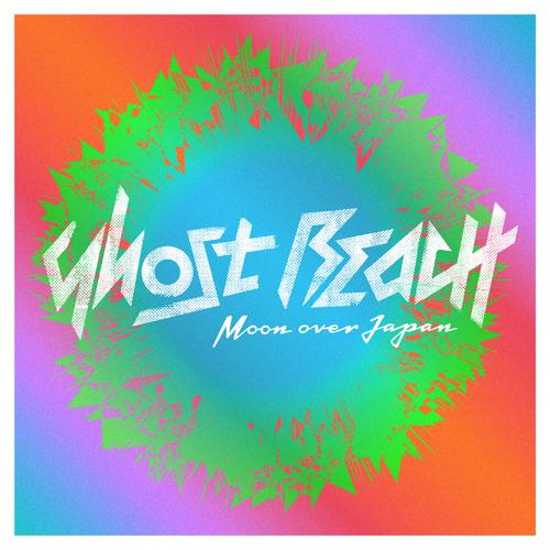 Ghost Beach - Moon Over Japan