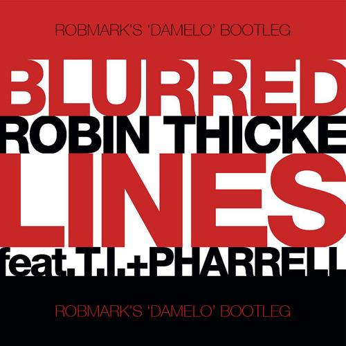 Robin Thicke ft. T.I & Pharell vs. Gregor Salto - Blurred Damelo (RobMark Bootleg)