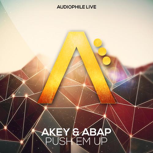 Akey & Abap - Push Em Up [OUT NOW]