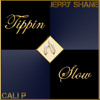 Tip'N Slow X Cali P [Prod. By Tay Lewis] Lyrics by Jerry Shane & Cali P