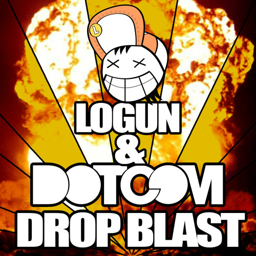 Logun & Dotcom - Drop. Blast.