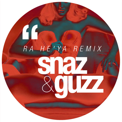 Sub6 - Ra heya (Snaz & Guzz Remix) [FREE DOWNLOAD]