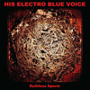 His Electro Blue Voice - Born Tired