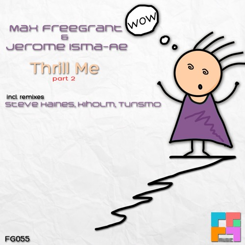 Max Freegrant & Jerome Isma-Ae - Thrill Me (Steve Haines Remix) [Freegrant Music] OUT NOW