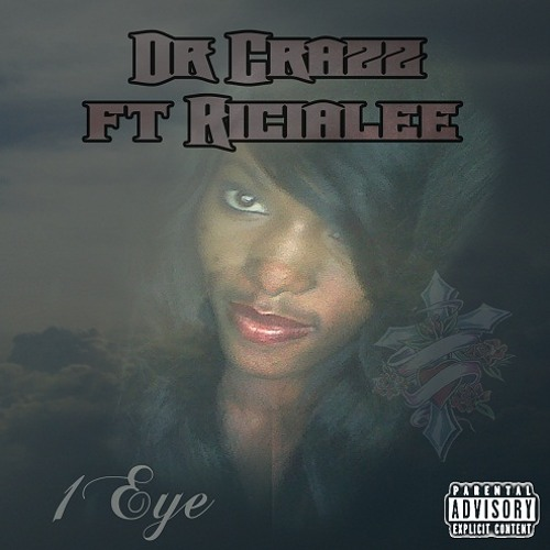 1 Eye - Dr Crazz ft Ricialee
