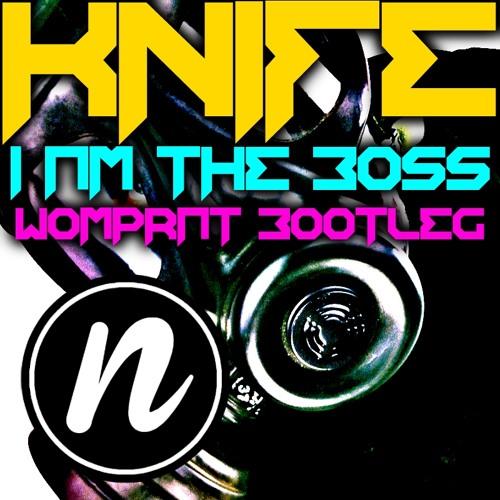 Knife - I Am The Boss (Womprat Bootleg)