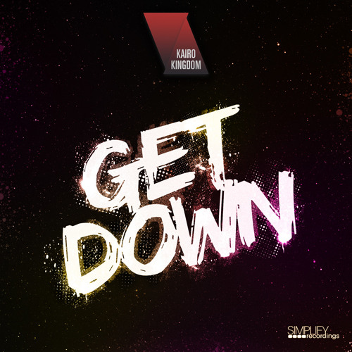 Kairo Kingdom - Get Down (JumoDaddy Remix) !OUT ON 19th AUGUST @ SIMPLIFY RECORDINGS!