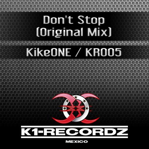 KikeONE - Don't Stop (Original mix)[HQ cut-edit preview] [CAT# KR005]