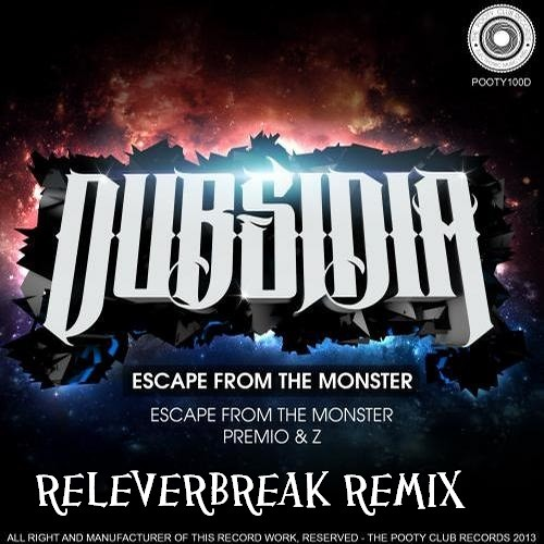 Dubsidia & Royal Blood - Escape From The Monster (ReleverBreak Remix) Free Download!!!