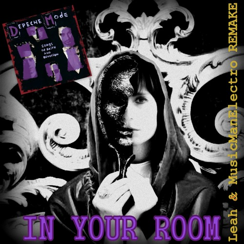 In Your Room-Depeche Mode - Remake - Leah & MusicManElectro