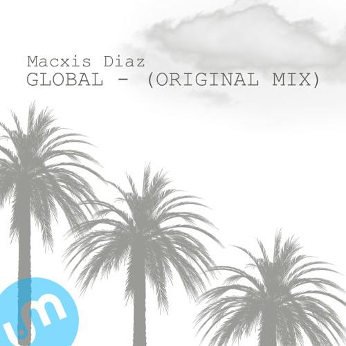 Macxis Diaz - Global (Original Mix) [U Music Records]