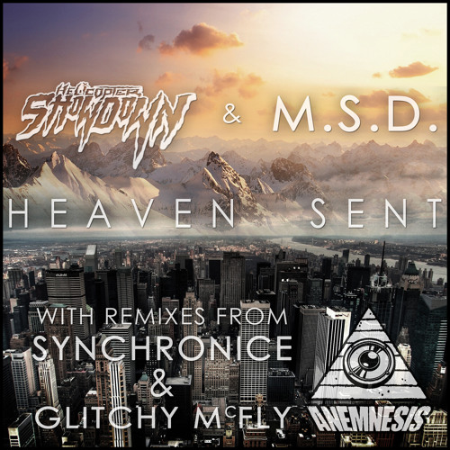 Helicopter Showdown and MSD - Heaven Sent (Synchronice Remix) Preview