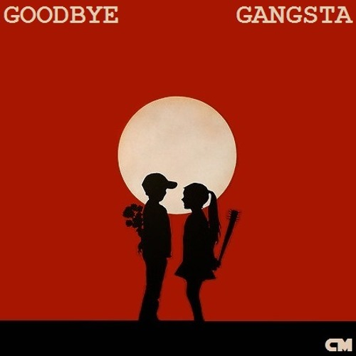 Goodbye Gangsta (Chris Moon Bootleg) [FREE DOWNLOAD IN DESCRIPTION]