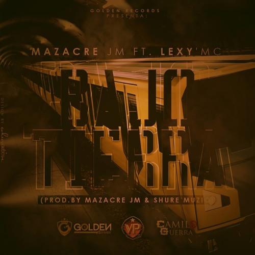 Bajo Tierra - LexyEmcy Ft Mazacre Jm (GoldenRecords)