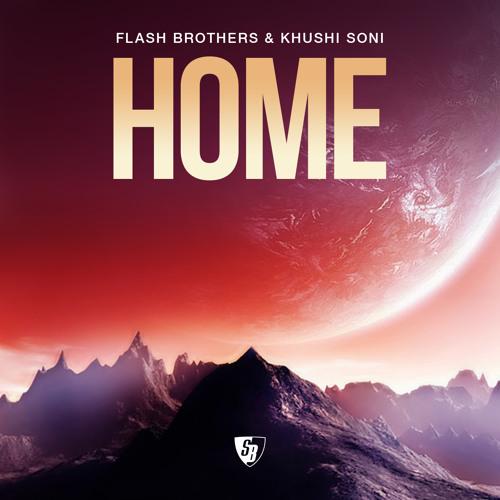Flash Brothers & Khushi Soni - Home (StoneBridge Re-FX Radio Edit) (Stoney Boy Music)