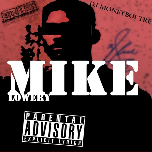 Mike Lowery (Explicit)feat. MoneyBoi Tre