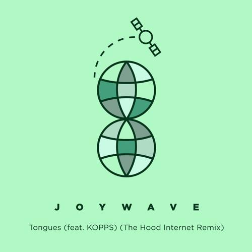 Joywave - Tongues (feat. KOPPS) [The Hood Internet Remix]