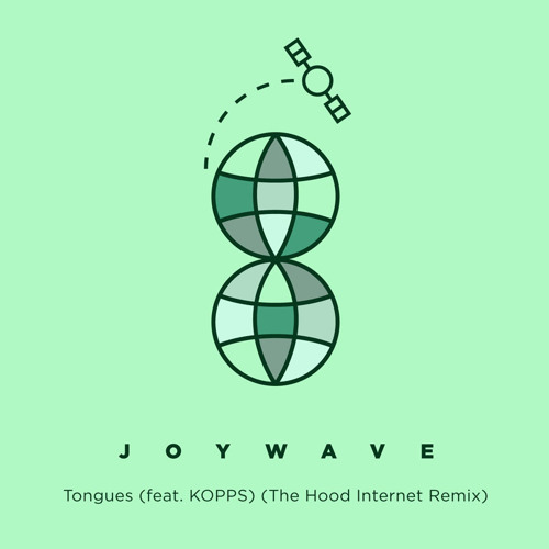 Joywave - Tongues (feat. KOPPS) [The Hood Internet Remix]