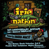 Download IRIE NATION 10th ANNIVERSARY REGGAE DUBPLATES MIXTAPE !!!! Mp3
