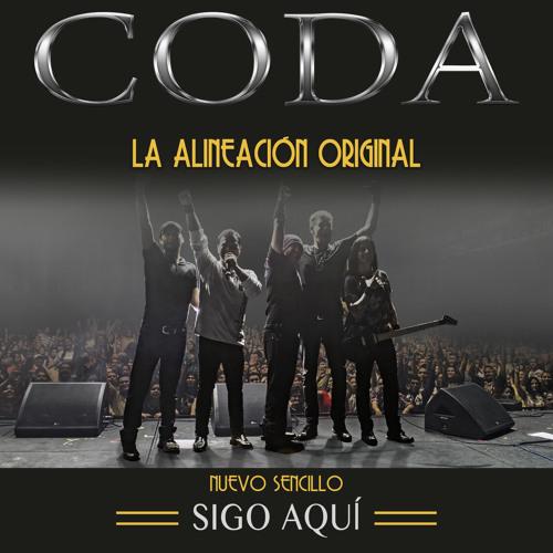 CODA - Alineacion Original - Nuevo Sencillo 2013 - Sigo Aqui