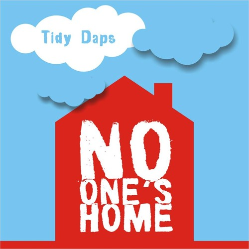 Tidy Daps - No One's Home