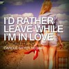 I'd Rather Leave While Im In Love - Rita Coolidge