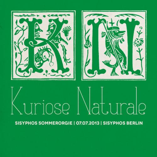 Kuriose Naturale | Sisyphos Sommerorgie | Sisyphos Berlin | 07.07.2013
