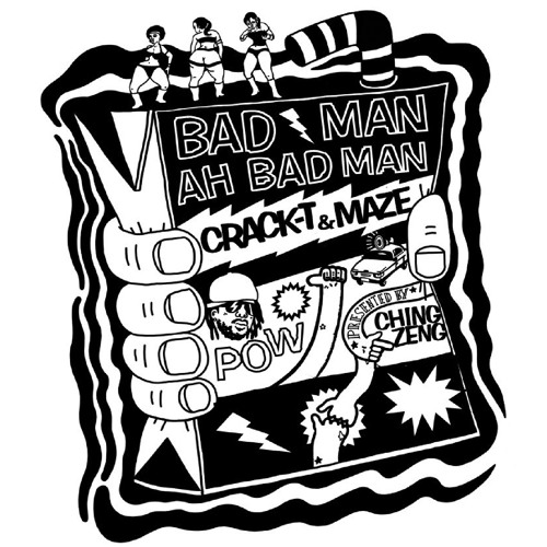 CRACK - T & MAZE - BAD MAN AH BAD MAN