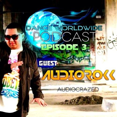 Episode 003 w/Guest: DJ AudioRokk