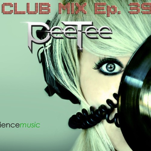 PeeTee - Electro & House Club Mix (July 2013) Ep.39