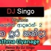 Athma Liyanage Ayemath Adaren Part 2 Hitha Dura Handa Remix ft. DJ Singo