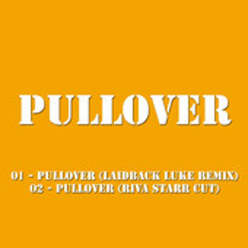 Pullover - Pullover (Laidback Luke Remix) SNIP