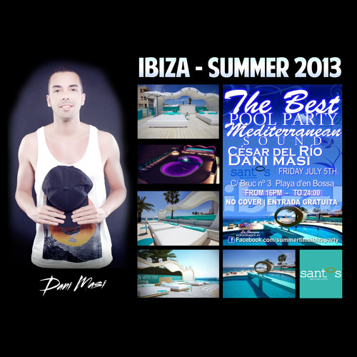 Live At Hotel Santos Ibiza (Friday 5th July 2013) [Deep House Set - 118/122 bpms]