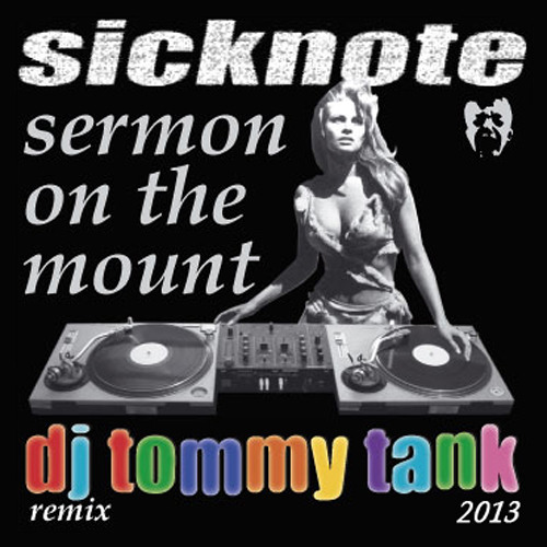 Sicknote • Sermon On The Mount (DJ Tommy Tank Edit) **FREE DOWNLOAD in info**