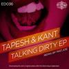Tapesh & KANT - Talking Dirty (Mat.Joe's Clean Up Mix) ED036 CUT