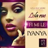 Download Lola Rae - Fi Mi Le Feat  iyanya Mp3