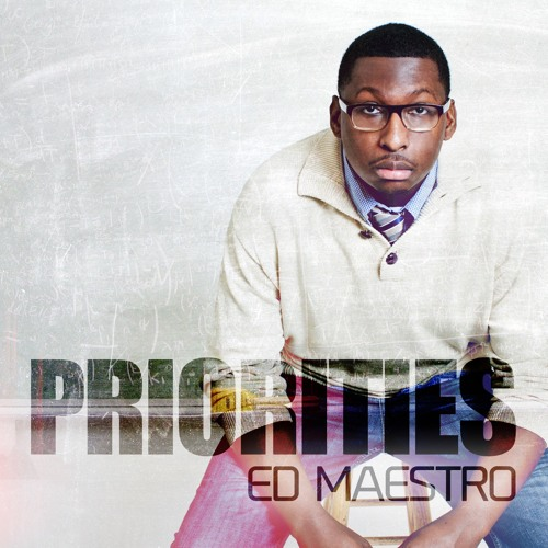 Priorities by Ed Maestro