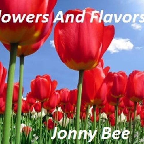 Jonny Bee - Flowers And Flavors (Original Mix) *** FREE DOWNLOAD *** 320 Kbps