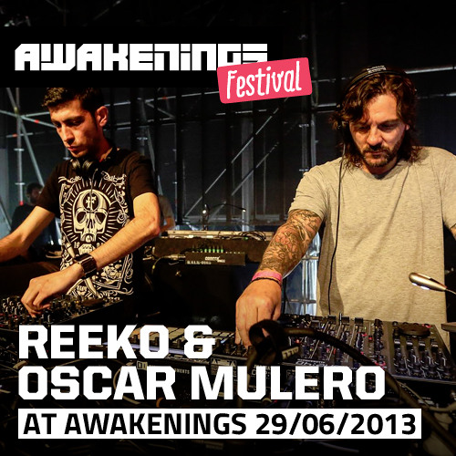 Reeko & Oscar Mulero at Awakenings Festival 2013