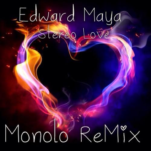 Edward Maya-Stereo Love(Monolo  ReMix)