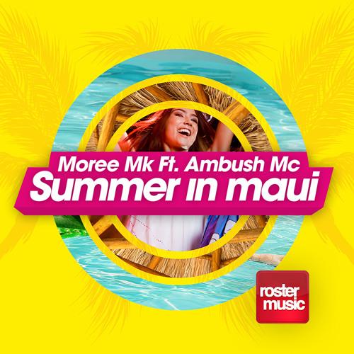 Moree Mk Ft. Mc Ambush - Summer In Maui (CLUB MIX)