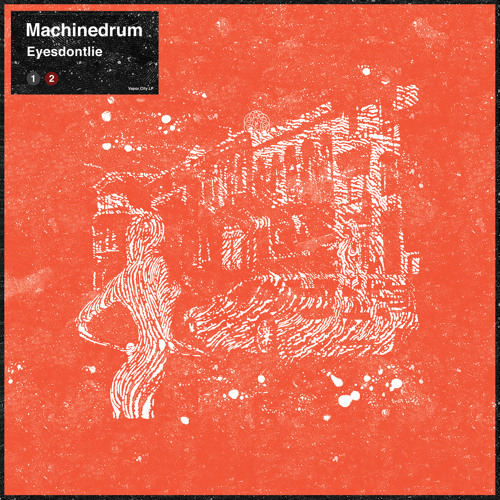 Machinedrum - 'Eyesdontlie' (DJ Shadow Remix)