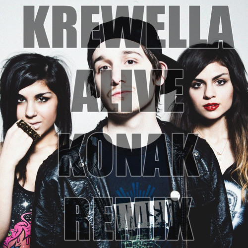 Krewella - Alive [Konak Remix]