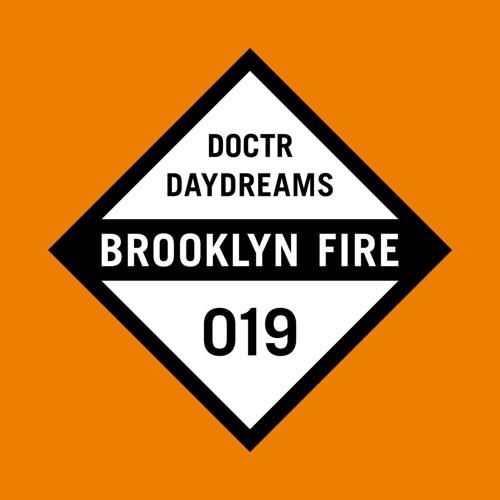 Doctr - Daydreams ep BROOKLYN FIRE